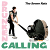 THE SEWER RATS - Drunken Calling CD