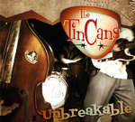 "The Tin Cans ""Unbreakable"" Cd"