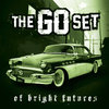 THE GO SET - Of Bright Futures And Broken Pasts LP