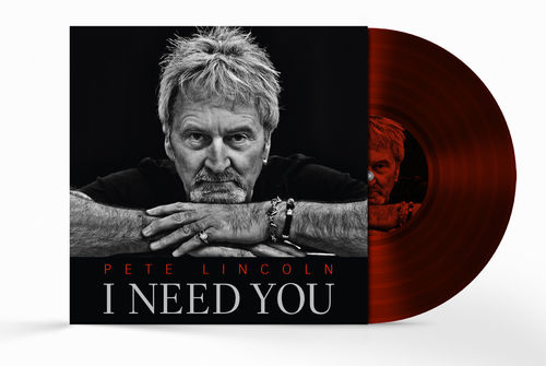 "PETE LINCOLN - ""I Need You"" (Special Ltd. VINYL Edition)"
